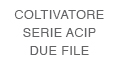 COLTIVATORE SERIE ACIP DUE FILE.jpg
